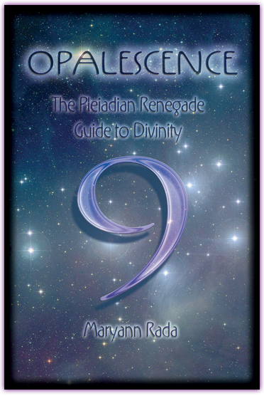 Opalescence: The Pleiadian Renegade Guide to Divinity